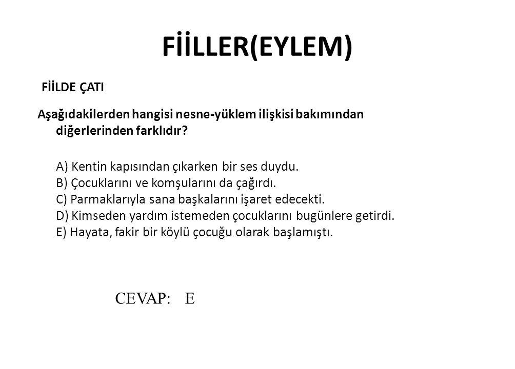 FİİLLER(EYLEM) CEVAP: E FİİLDE ÇATI