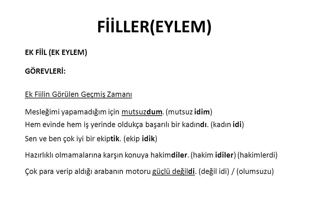 FİİLLER(EYLEM) EK FİİL (EK EYLEM) GÖREVLERİ: