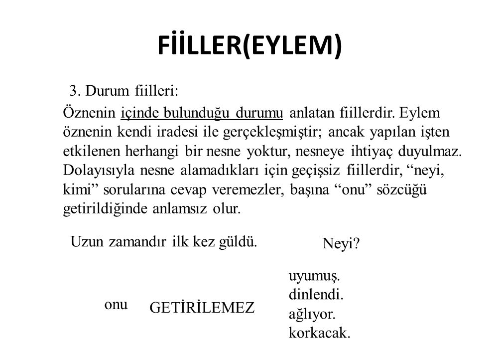 FİİLLER(EYLEM) 3. Durum fiilleri: