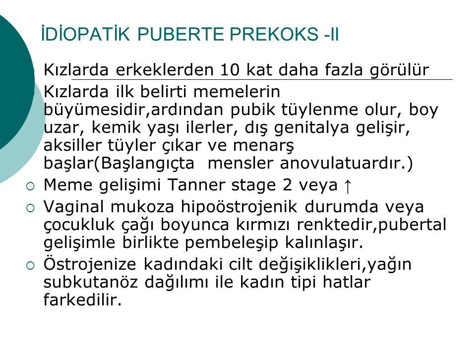 İDİOPATİK PUBERTE PREKOKS -II