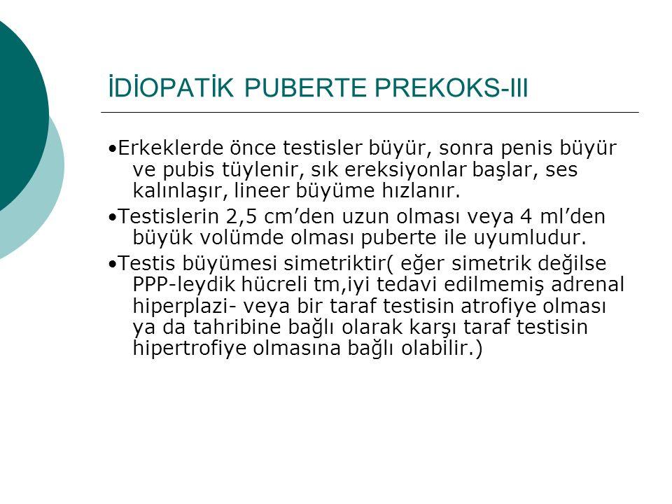 İDİOPATİK PUBERTE PREKOKS-III
