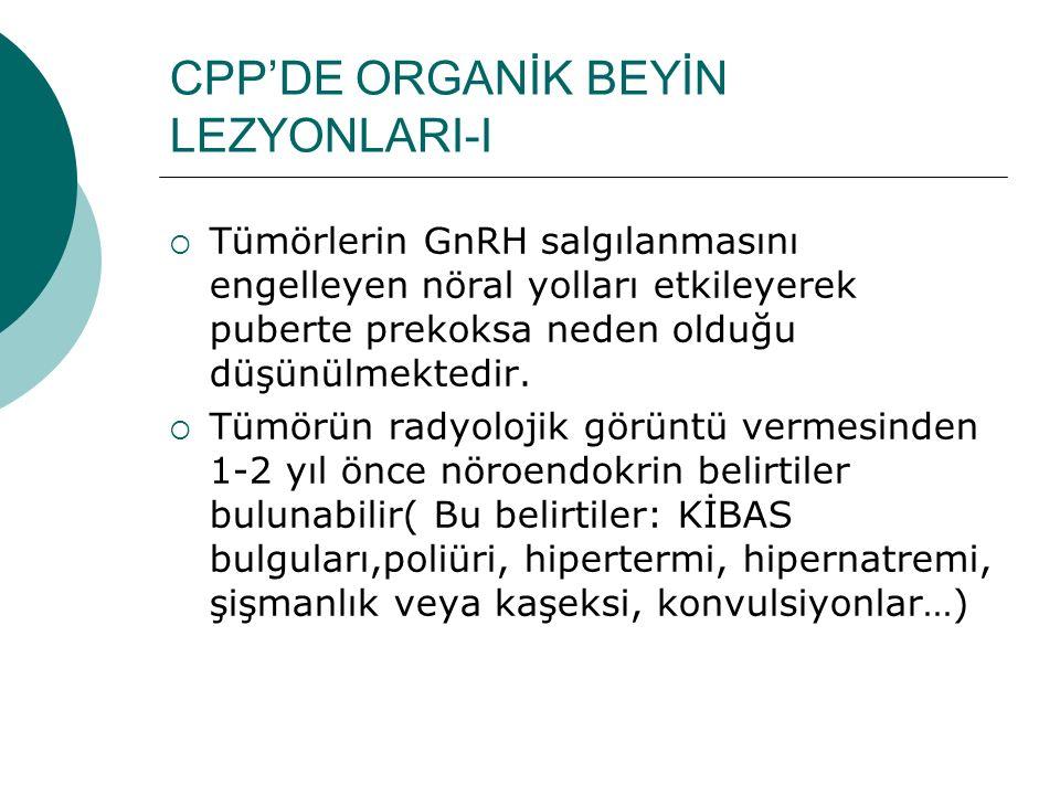 CPP'DE ORGANİK BEYİN LEZYONLARI-I