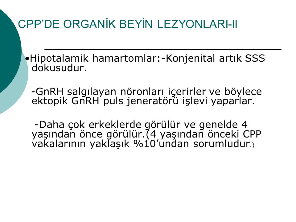 CPP'DE ORGANİK BEYİN LEZYONLARI-II