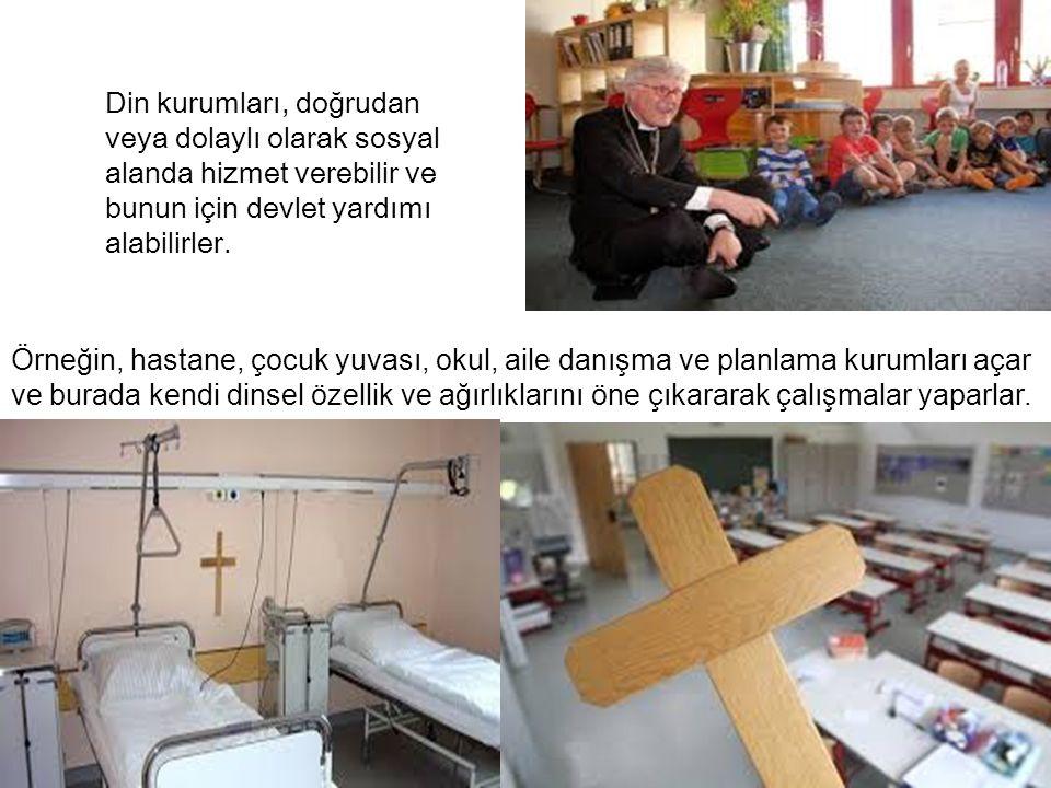 Din kurumları, doğrudan veya dolaylı olarak sosyal alanda hizmet verebilir ve bunun için devlet yardımı alabilirler.