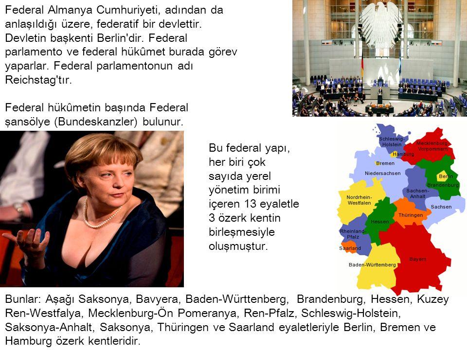Federal Almanya Cumhuriyeti, adından da anlaşıldığı üzere, federatif bir devlettir. Devletin başkenti Berlin dir. Federal parlamento ve federal hükûmet burada görev yaparlar. Federal parlamentonun adı Reichstag tır.