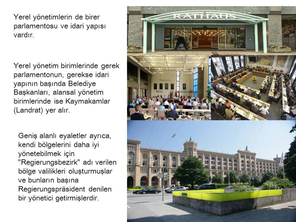 Yerel yönetimlerin de birer parlamentosu ve idari yapısı vardır.