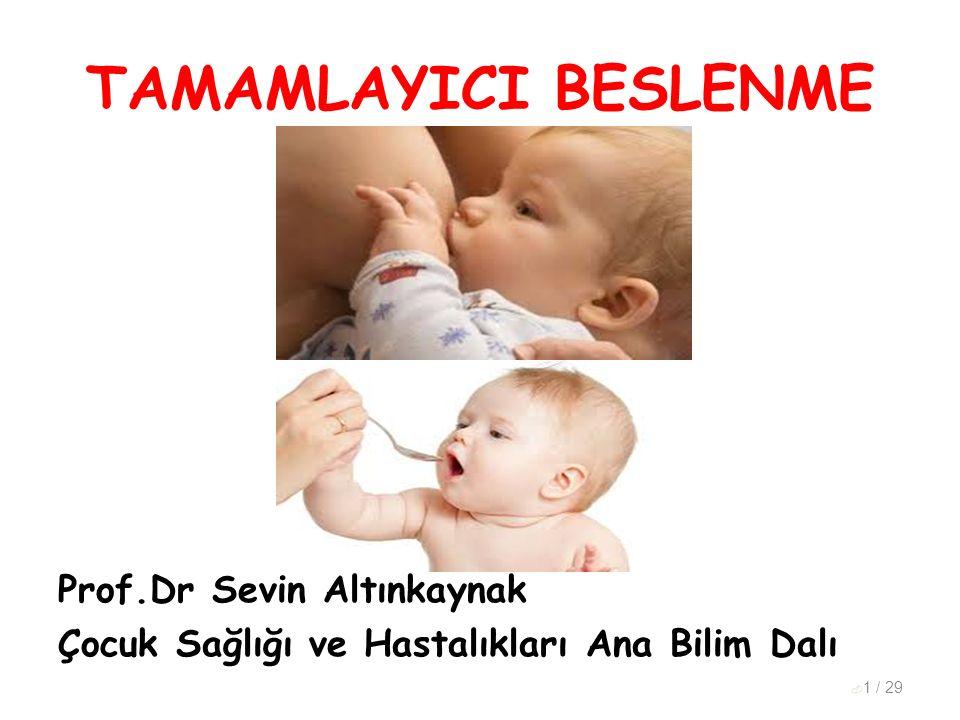 TAMAMLAYICI BESLENME Prof.Dr Sevin Altınkaynak