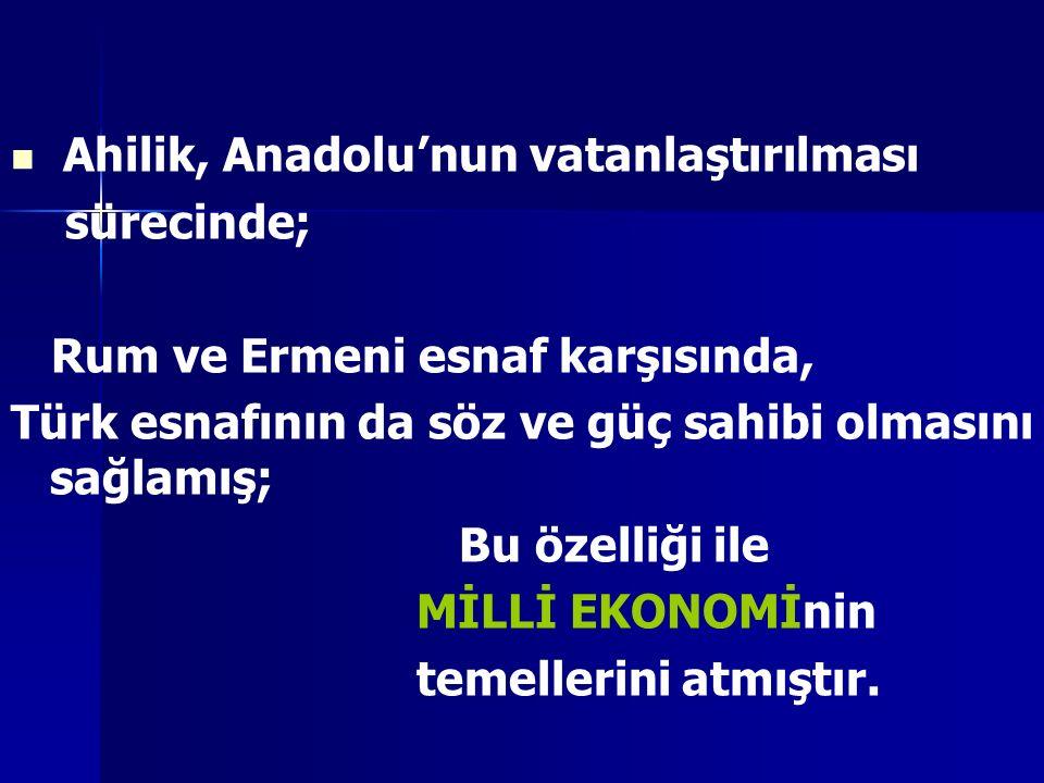 Ahilik, Anadolu'nun vatanlaştırılması