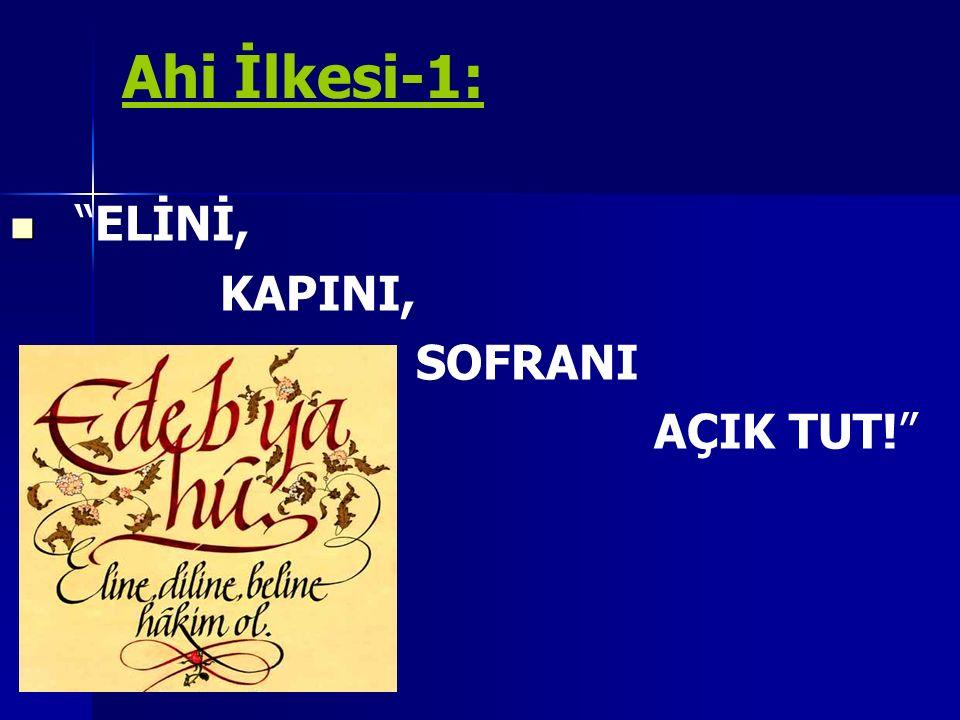 Ahi İlkesi-1: ELİNİ, KAPINI, SOFRANI AÇIK TUT!