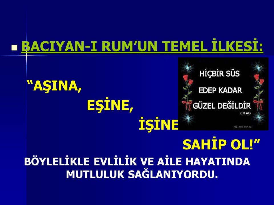 BACIYAN-I RUM'UN TEMEL İLKESİ: