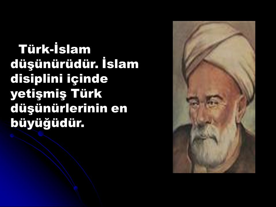 Türk-İslam düşünürüdür