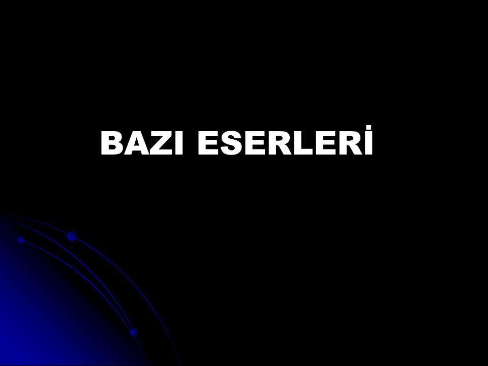 BAZI ESERLERİ