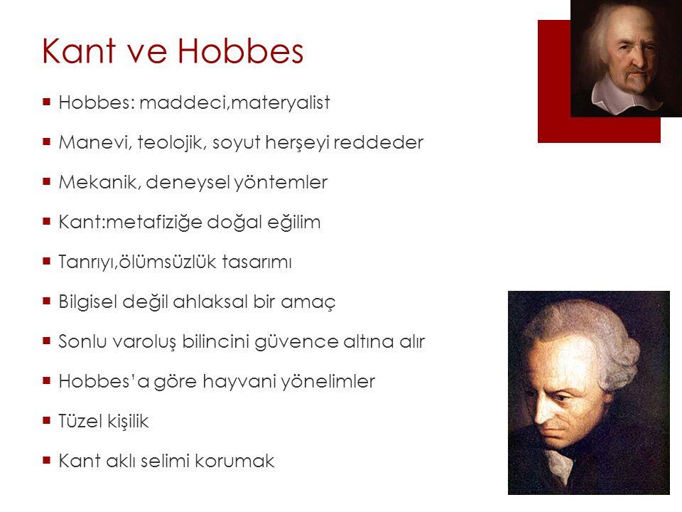 Kant ve Hobbes Hobbes: maddeci,materyalist