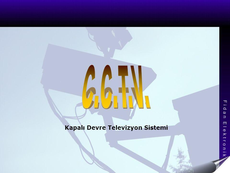 C.C.T.V. Kapalı Devre Televizyon Sistemi
