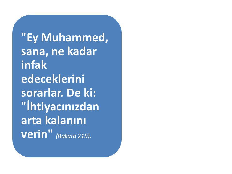 Ey Muhammed, sana, ne kadar infak edeceklerini sorarlar