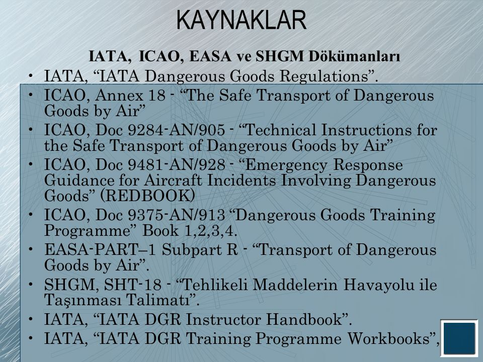 KAYNAKLAR IATA, ICAO, EASA ve SHGM Dökümanları