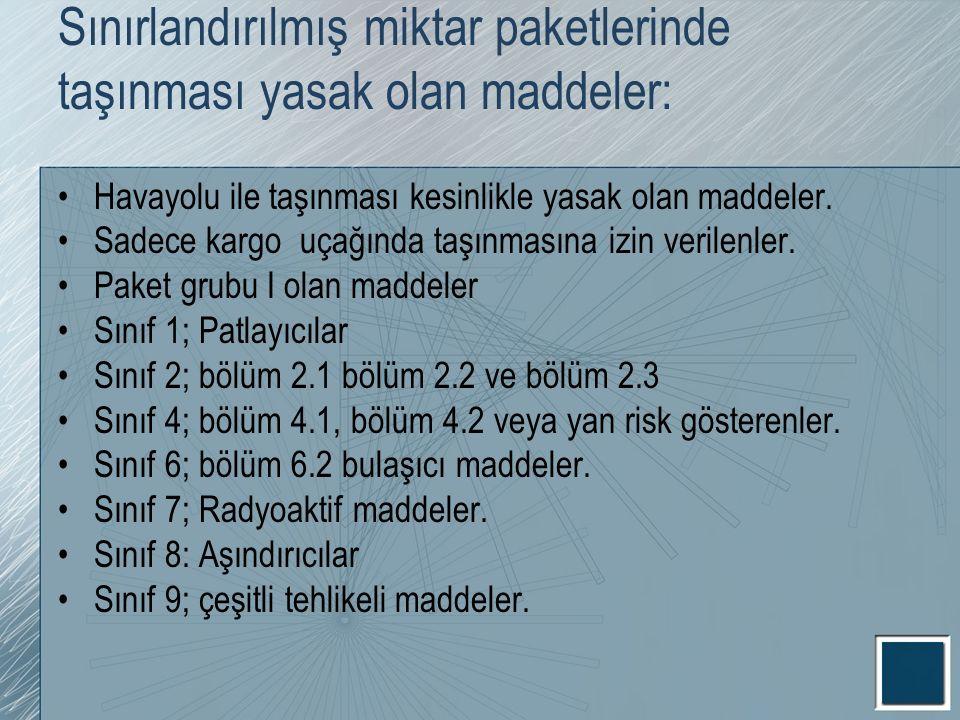 Sınırlandırılmış miktar paketlerinde taşınması yasak olan maddeler: