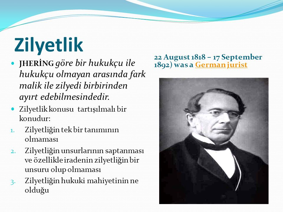 Zilyetlik 22 August 1818 – 17 September 1892) was a German jurist