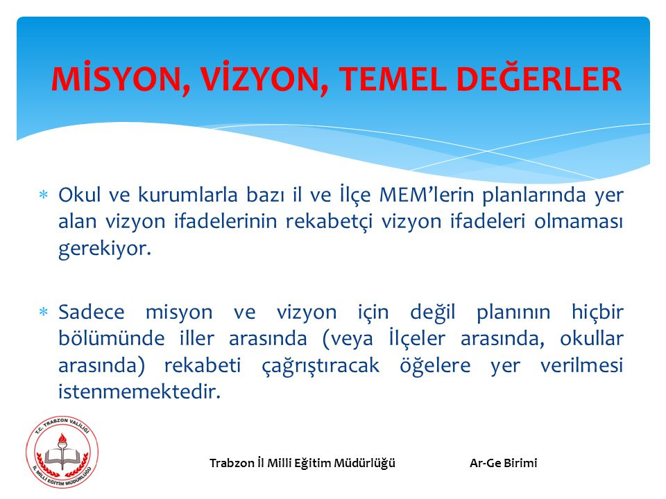 MİSYON, VİZYON, TEMEL DEĞERLER