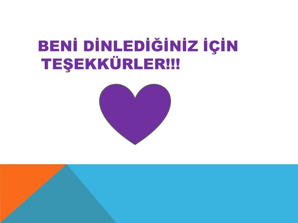 BENİ DİNLEDİĞİNİZ İÇİN TEŞEKKÜRLER!!!