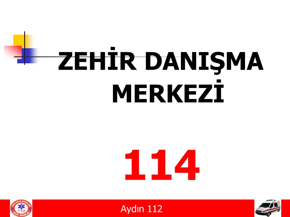 ZEHİR DANIŞMA MERKEZİ 114 Aydın 112