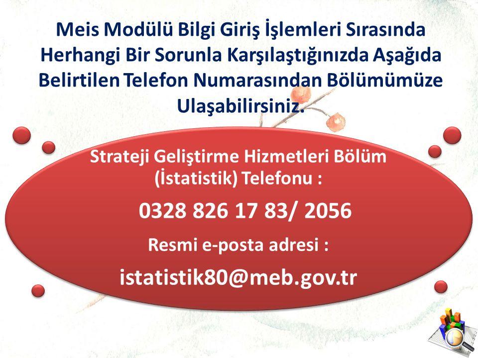Strateji Geliştirme Hizmetleri Bölüm (İstatistik) Telefonu :