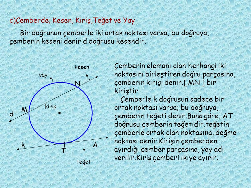 c)Çemberde; Kesen, Kiriş,Teğet ve Yay