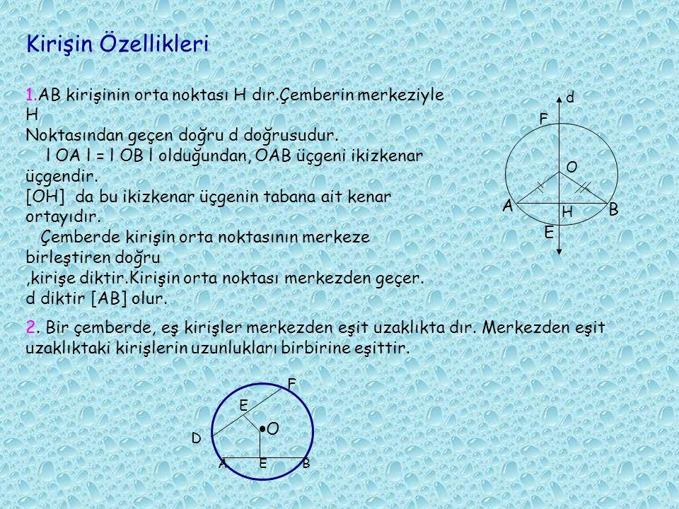 Kirişin Özellikleri 1.AB kirişinin orta noktası H dır.Çemberin merkeziyle H. Noktasından geçen doğru d doğrusudur.