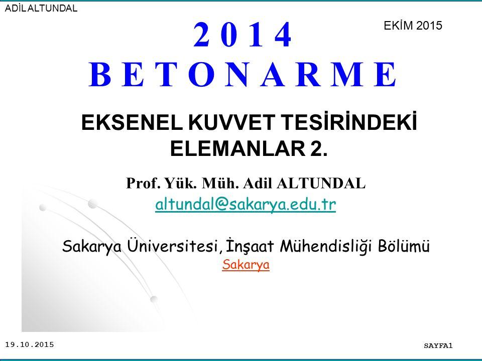 EKSENEL KUVVET TESİRİNDEKİ ELEMANLAR 2. Prof. Yük. Müh. Adil ALTUNDAL