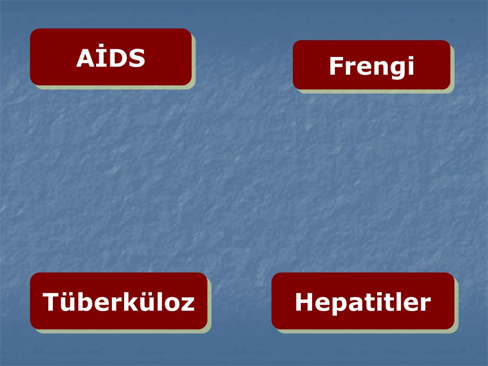 AİDS Frengi Tüberküloz Hepatitler