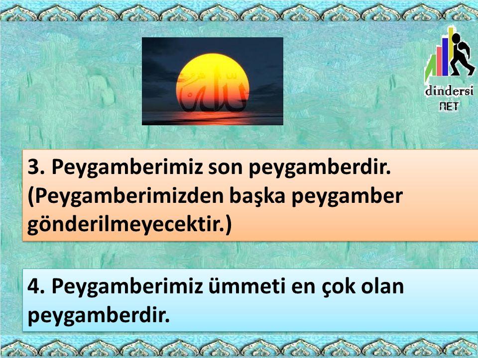 3. Peygamberimiz son peygamberdir