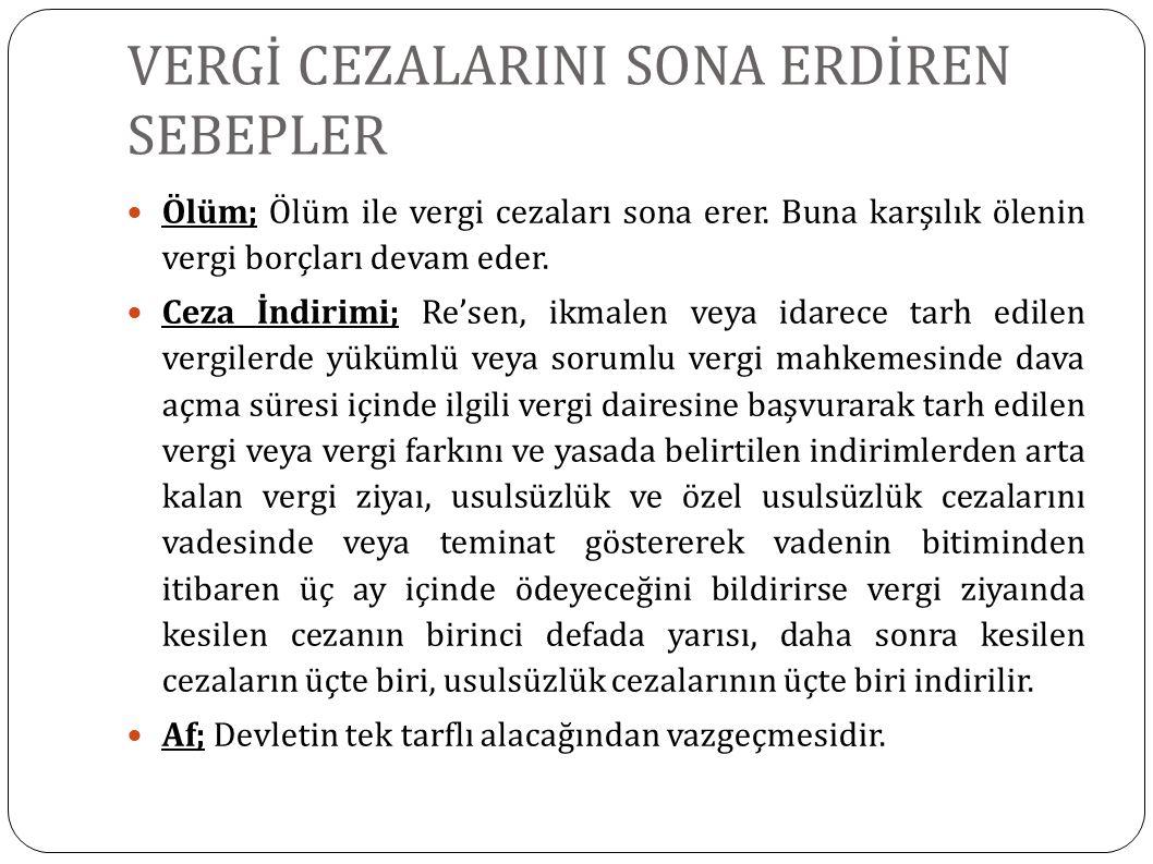 VERGİ CEZALARINI SONA ERDİREN SEBEPLER