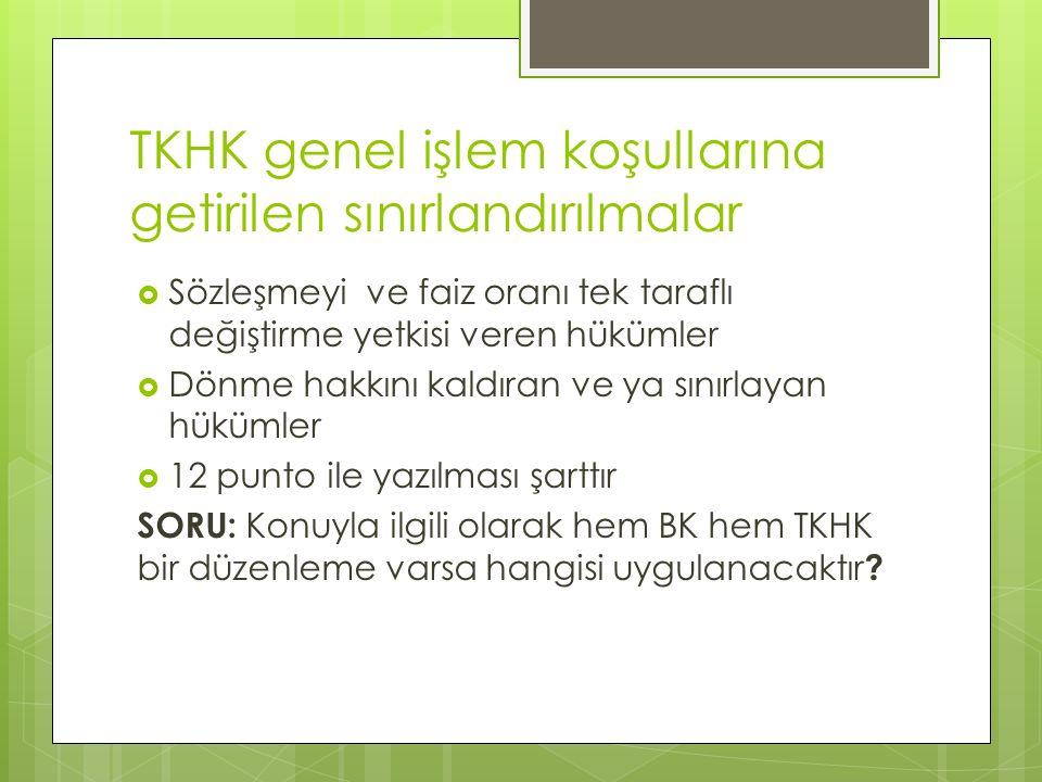TKHK genel işlem koşullarına getirilen sınırlandırılmalar