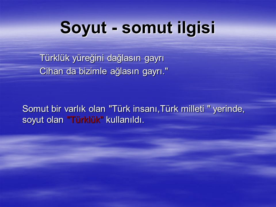 Soyut - somut ilgisi Türklük yüreğini dağlasın gayrı