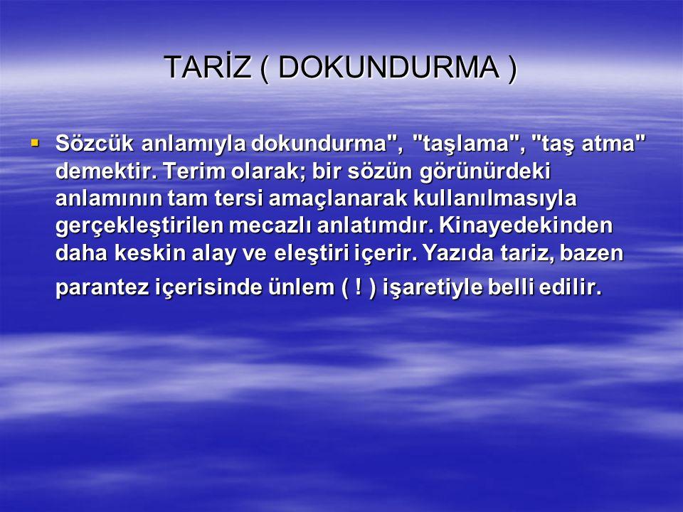 TARİZ ( DOKUNDURMA )
