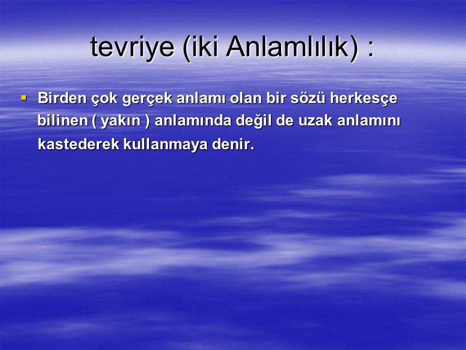 tevriye (iki Anlamlılık) :