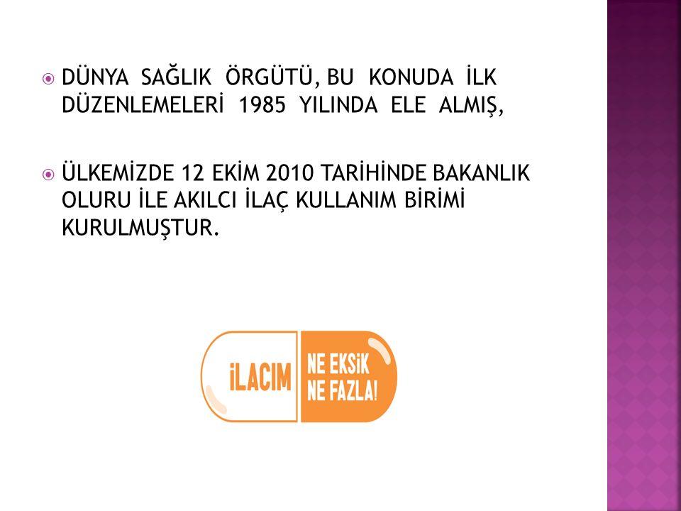 DÜNYA SAĞLIK ÖRGÜTÜ, BU KONUDA İLK DÜZENLEMELERİ 1985 YILINDA ELE ALMIŞ,