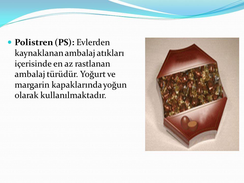 Polistren (PS): Evlerden kaynaklanan ambalaj atıkları içerisinde en az rastlanan ambalaj türüdür.