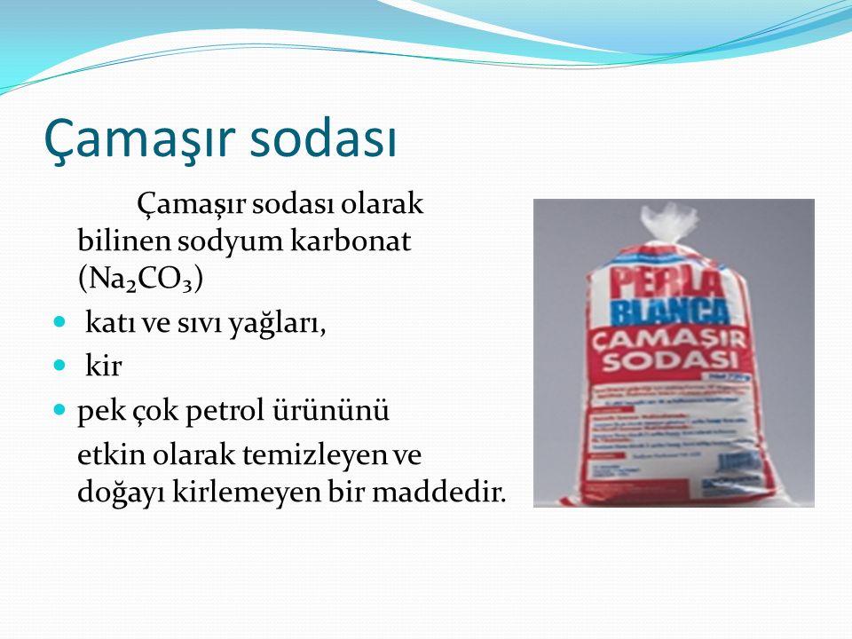 Çamaşır sodası Çamaşır sodası olarak bilinen sodyum karbonat (Na₂CO₃)