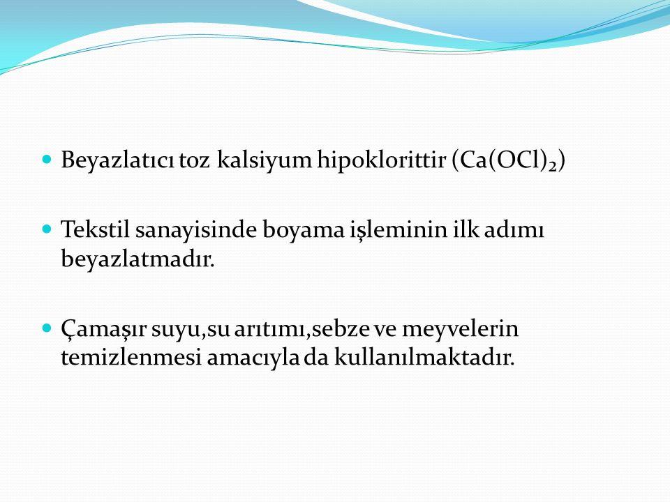 Beyazlatıcı toz kalsiyum hipoklorittir (Ca(OCl)₂)