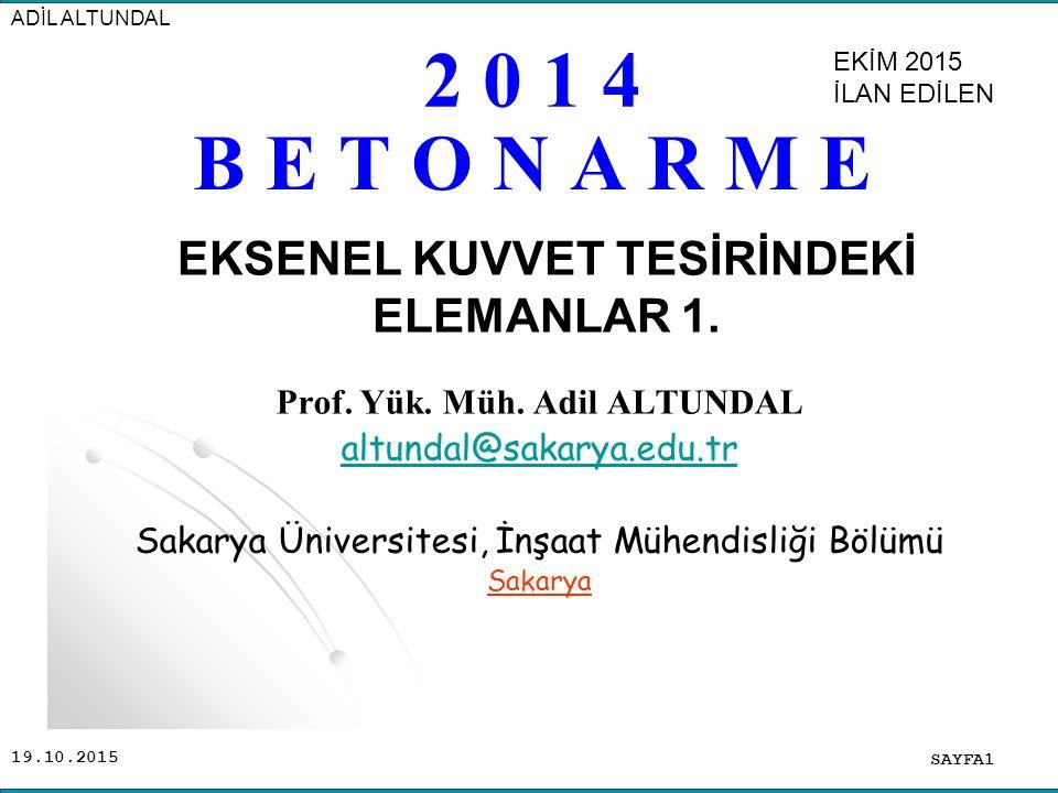 EKSENEL KUVVET TESİRİNDEKİ ELEMANLAR 1. Prof. Yük. Müh. Adil ALTUNDAL