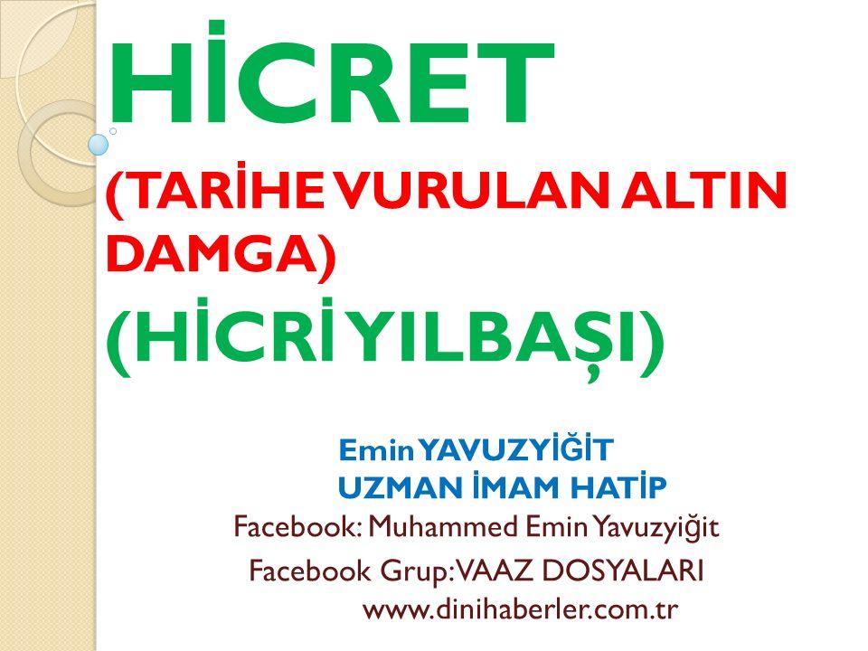 HİCRET (HİCRİ YILBAŞI) (TARİHE VURULAN ALTIN DAMGA)