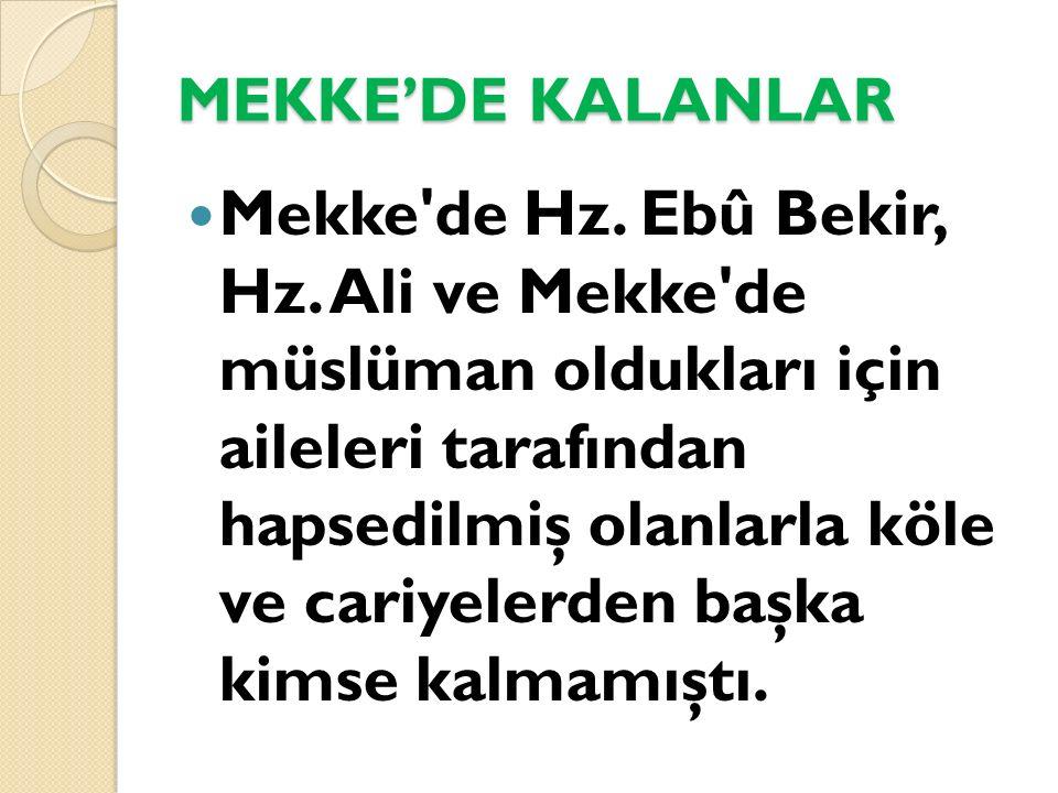 MEKKE'DE KALANLAR