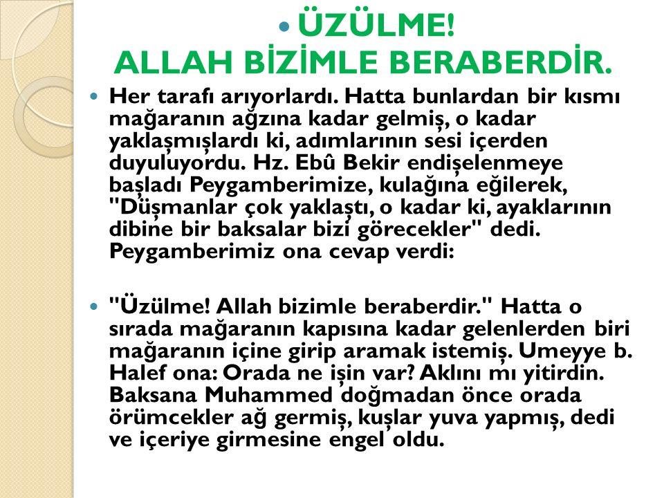 ALLAH BİZİMLE BERABERDİR.