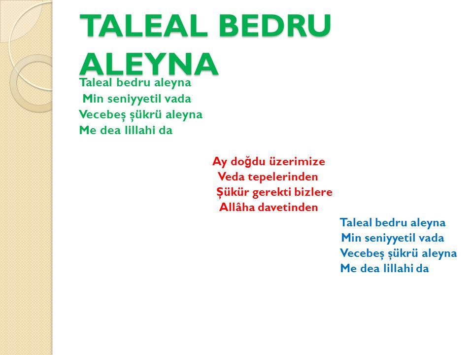 TALEAL BEDRU ALEYNA Taleal bedru aleyna Min seniyyetil vada