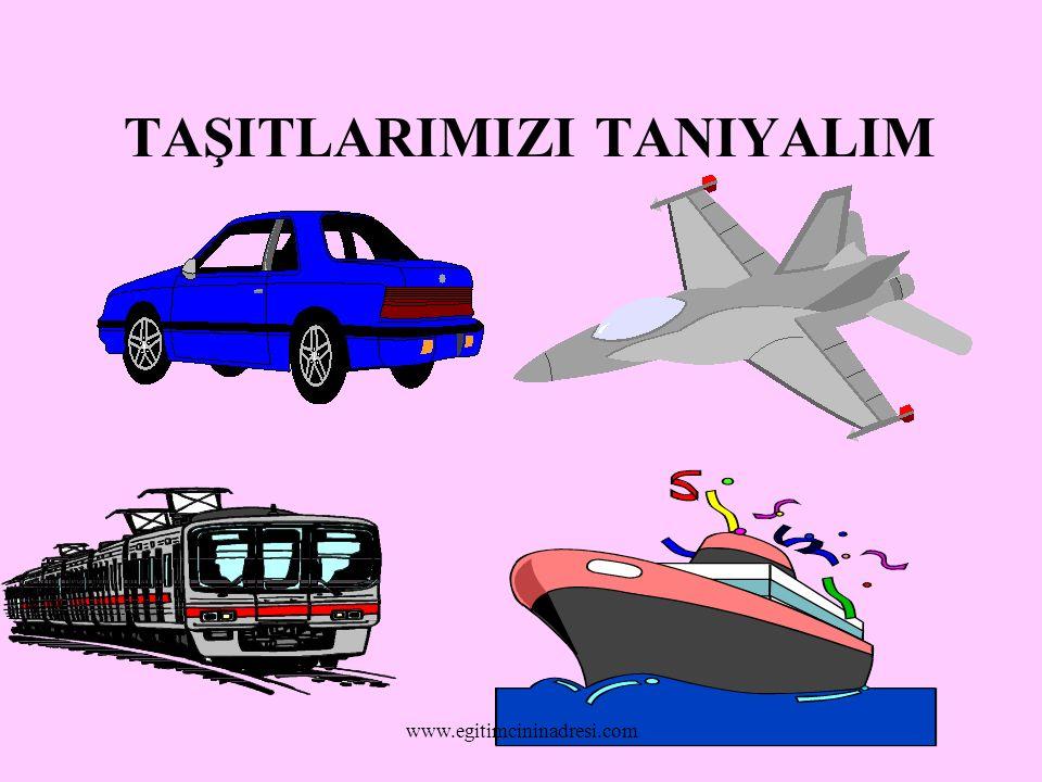 TAŞITLARIMIZI TANIYALIM