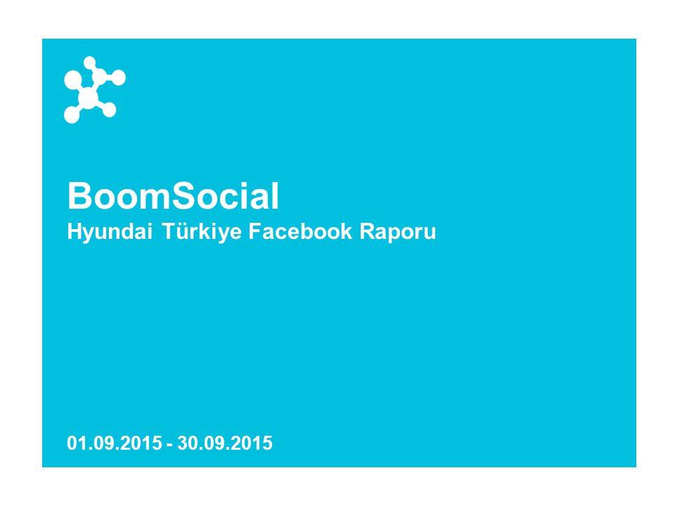 BoomSocial Hyundai Türkiye Facebook Raporu 01.09.2015 - 30.09.2015