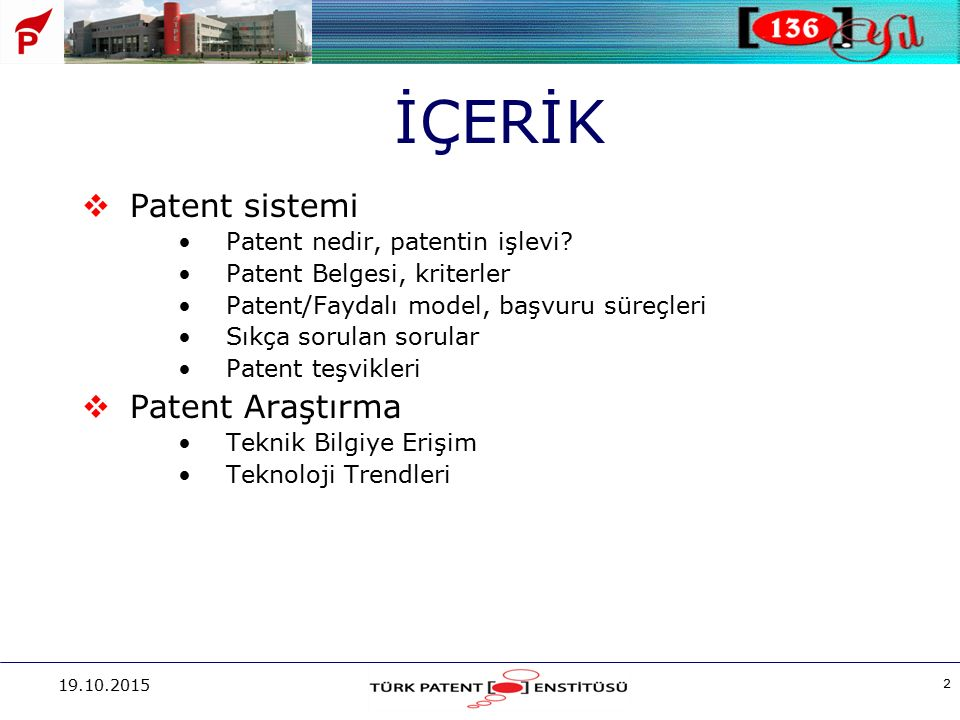 İÇERİK Patent sistemi Patent Araştırma Patent nedir, patentin işlevi