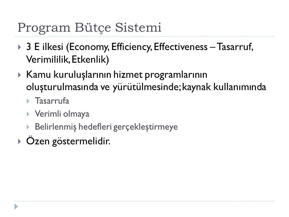 Program Bütçe Sistemi 3 E ilkesi (Economy, Efficiency, Effectiveness – Tasarruf, Verimililik, Etkenlik)
