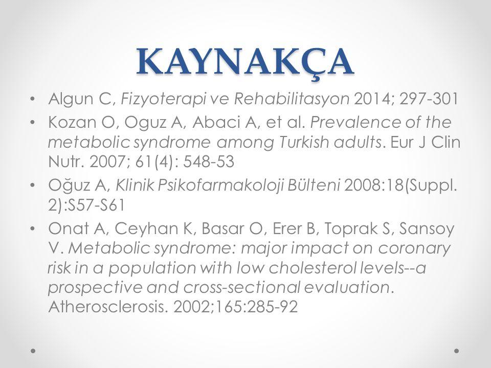 KAYNAKÇA Algun C, Fizyoterapi ve Rehabilitasyon 2014; 297-301